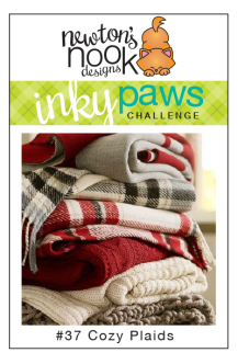 Inky Paws Challenge #37 - Cozy Plaids | Newtons Nook Designs #newtonsnook #inkypawschallenge